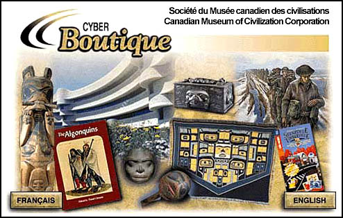 The Cyberboutique of the Canadian museum of Civilization page.