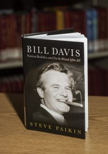 Bill Davis: Nation Builder, and Not So Bland After All, a biography by Steve Paikin