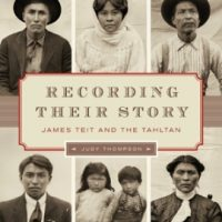 Recording Their Story; James Teit and the Tahltan