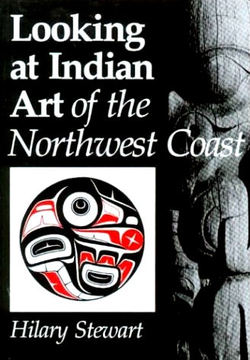 Looking at Indian Art of the Northwest Coast :: Looking at Indian Art of the Northwest Coast