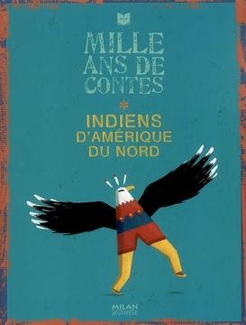 Mille ans de contes - Indiens d'Am